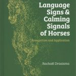 Language Signs and Calming Signals of Horses – Rachael Draaisma